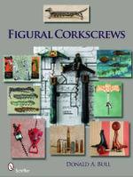 Figural Corkscrews - Donald Bull