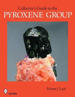 Collector's Guide to the Pyroxene Group - Robert J. Lauf