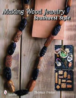 Making Wood Jewelry : Southwest Style - Thomas Freese