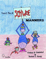 Don't be a Schwoe : Manners - Barbara E. Mauzy