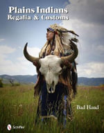 Plains Indians Regalia & Customs - Michael