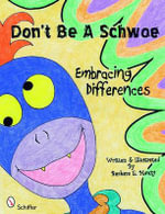 Don't be a Schwoe : Embracing Differences - Barbara Mauzy