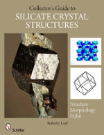 Collector's Guide to Silicate Crystal Structures - Robert J. Lauf