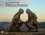 Supernatural Pennsylvania - Laurie Hull