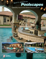 Scott Cohen's Poolscapes : Refreshing Ideas for the Ultimate Backyard Resort - Scott Cohen