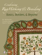 Combining Rug Hooking & Braiding : Basics, Borders, & Beyond - Kris McDermet