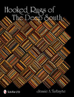 Hooked Rugs of the Deep South : Color & Design - Jessie A. Turbayne