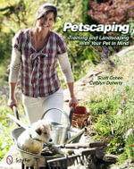 Petscaping : Training and Landscaping with Your Pet in Mind - Scott Cohen