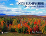 New Hampshire : An Autumn Sojourn - Kenneth Paulsen