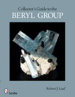 Collector's Guide to the Beryl Group - Robert J. Lauf