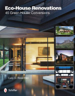 Eco-house Renovations : 45 Green Home Conversions - Lucy D. Rosenfeld