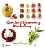 Garnish and Decorating Made Easy : 30+ Cane Techniques with Polymer Clay - Georg Hartung