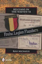Belgians in the Waffen-SS : (FPI Case Studies, No 15) - Rolf Michaelis