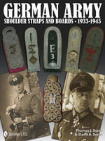 German Army Shoulder Boards and Straps 1933-1945 - Thomas J. Suter