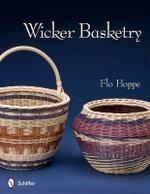 Wicker Basketry - Flo Hoppe