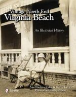 Vintage North End, Virginia Beach : An Illustrated History - Ann Hanbury Callis