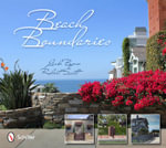 Beach Boundaries : Fences and Gates of Southern California - Linda Byrne