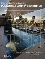 International Award-winning Pools, Spas, & Water Environments III - Virginia Martino