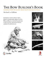 The Bow Builder's Book : European Bow Building from the Stone Age to Today - Flemming Alrune