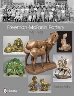 Freeman-McFarlin Pottery : 1951-1980 - Nancy Kelly