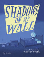 Shadows on My Wall - Timothy Young