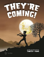 They're Coming! - Timothy Young