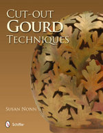 Cut-Out Gourd Techniques - Susan Nonn