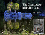 Chesapeake and Ohio Canal : {Forty-one Places a Poem Can Go} - Gary Anthes