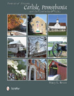 Portrait of Historic Carlisle, Pennsylvania, & the Cumberland Valley : Seasons in the Southern Ocean - Stacy L. Breon