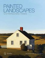 Painted Landscapes : Contemporary Views - Lauren P. Della Monica