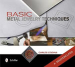 Basic Metal Jewelry Techniques : A Masterclass - Carles Codina