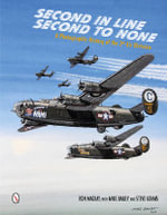 Second in Line - Second to None : A Photographic History of the 2nd Air Division - Ron Mackay