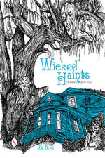 Wicked Haints : A Savannah Ghost Story - J.K. Bovi