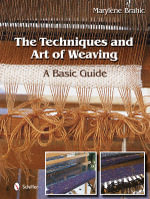 The Techniques and Art of Weaving : A Basic Guide - Marylene Brahic