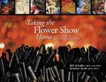 Taking the Flower Show Home : Award Winning Designs from Concept to Completion - B. Schaffer