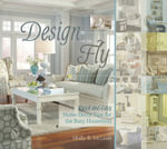 Design on the Fly : Quick and Easy Home Decor Tips for the Busy Household - Molly McLean
