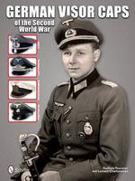 German Visor Caps of the Second World War - Guilhem Touratier
