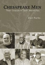 Chesapeake Men : Their Stories - Their Memories - Don Parks