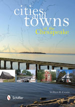 Cities and Towns of the Chesapeake - William B. Cronin