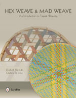 Hex Weave & Mad Weave : An Introduction to Triaxial Weaving - Elizabeth Harris