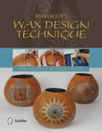 Miriam Joy's Wax Design Techniques - Miriam Joy
