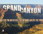 Grand Canyon National Park : Past and Present - Suzanne Silverthorn