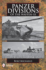 Panzer Divisions of the Waffen-SS - Rolf Michaelis