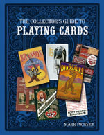 The Collector's Guide to Playing Cards - Mark Pickvet