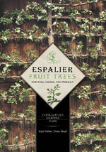 Espalier Fruit Trees for Wall, Hedge, and Pergola : Installation Shaping Care - Karl Pieber