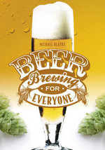 Beer Brewing for Everyone - Michael Hlatky