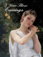 I Love Those Earrings : A Popular History from Ancient to Modern - Jane Merrill