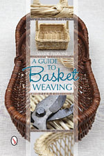 Guide to Basket Weaving - Marie Pieroni