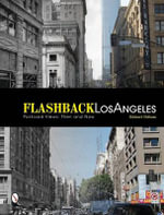Flashback Los Angeles : Postcard Views: Then & Now - Michael Oldham