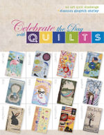 Celebrate the Day With Quilts : An Art Quilt Challenge - Shannon Gingrich Shirley
